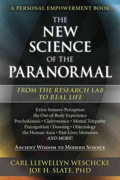 The New Science of the Paranormal: From the Research Lab to Real Life (Paperback)